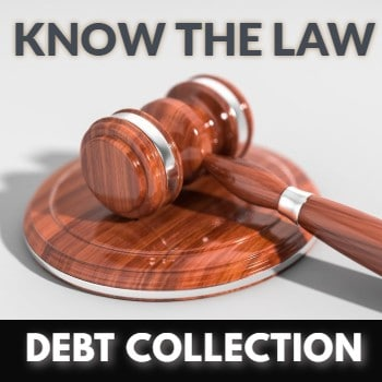 We know the collections laws in your state.